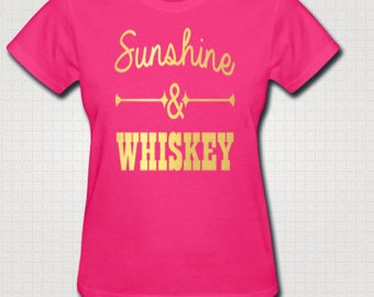 Sunshine And Whiskey T Shirt Party Tee Country Southern Girl Attitude Metallic Workout Drinking Summertime Custom Made