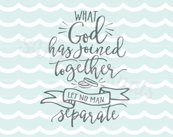Wedding Quote SVG God Has Joined Together Let No Man Separate. Cricut Explore & more! Wedding Love Bride Marriage Engagement Quote Rings SVG