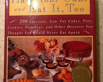 Have Your Cake and Eat It Too Cookbook