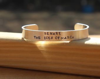 William Shakespeare - Julius Caesar Literary Quote Metal Stamped Cuff Bracelet - Beware the Ides of March