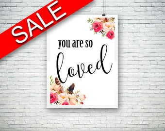 Wall Art You Are So Loved Digital Print You Are So Loved Poster Art You Are So Loved Wall Art Print You Are So Loved Typography Art You Are