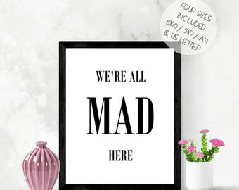 We're all mad here, funny home quote print, funny family quote, printable wall art, digital download