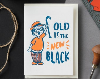 Old is The New Black - Handmade Linocut Greeting Card