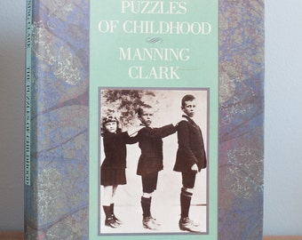 Vintage book: 'The Puzzles of Childhood' by Manning Clark - signed - autobiography - hardcover - Australian author
