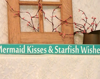 Mermaid Kisses & Starfish Wishes - Beach Sign, Summer Decor, Summer Sign, Beach Decor, Shelf Sitter, mermaid sign, Available in 3 Sizes