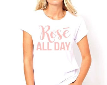 Rose all day graphic t-shirt available in size s, med, large, and Xl for women funny graphic shirt women sassy gift tumblr instagram