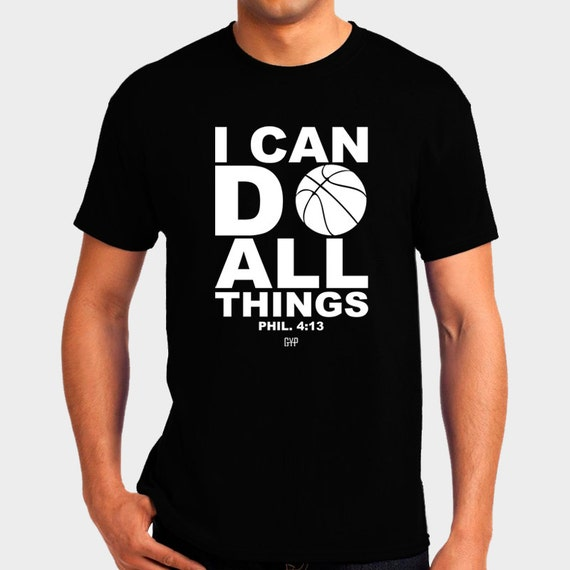 I Can Do All Things Basketball T Shirt Bible Verse Scripture