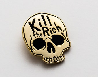 Kill the rich enamel pin. Gold skull lapel pin. Anti capitalism.