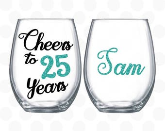 Cheers to 25 years - 25th birthday gift for women - 25th anniversary - 25th birthday decorations  - 25th birthday wine glass