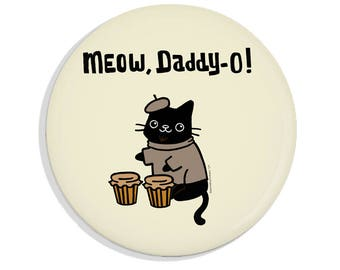 Beatnik Cat Pinback Button Meow Daddy O Cat Pin Funny Gift for Him Retro Pin Badge Fridge Magnet Pocket Mirror Bottle Opener