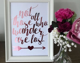Not all those who wander are lost Foil Print