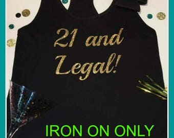 21 and legal iron on gold iron on for 21st birthday  tshirt  SALE Black and gold Birthday decal  birthday shirt birthday tshirt gold vinyl