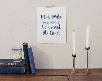 Let All Guests Who Arrive Be Received Like Christ St. Benedict Hand Lettered Watercolor 8x10 5x7 Art Print