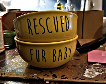 Dog food bowl, dog water bowl, cat food bowl, cat water bowl, fur baby, rescued food bowl, dog gifts, cat gifts, rescued gifts, dog mom, cat