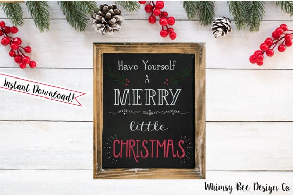 Christmas Chalkboard Printable Have Yourself A Merry Little