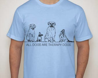 All Dogs Are Therapy Dogs T-Shirt in baby blue