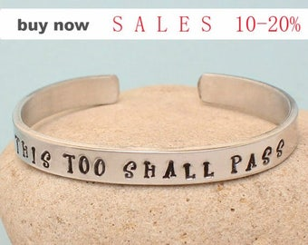 This too Shall Pass Bangle Bracelet - Personalized Silver Cuff - Hand Stamped Cuff Bracelet..