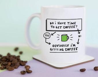 Time for Coffee Coffee Mug, Funny Mug, Gift for Her, Gift for Him, Coffee Lover, Time for coffee,