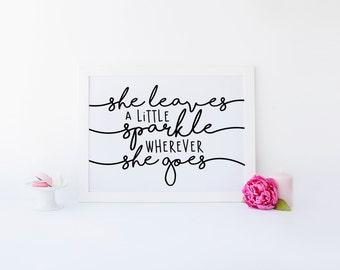 She leaves a little sparkle wherever she goes Quote • Kids Room • Childrens art • Little Girl Nursery Print • Nursery Decor • Printable Art
