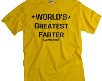 Funny Gifts for Dad - World's Greatest Farter I Mean Father T Shirt - Dad Tshirt