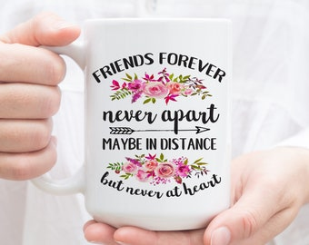 Friend Moving Gift. Friends Forever, Never Apart. Maybe in Distance, but Never at Heart. Moving away gift, Long distance friendship mug.