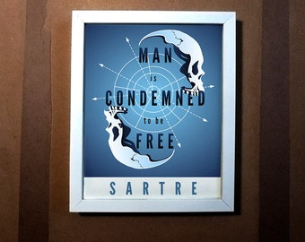 "Sartre — [§] Typography Quote - ""Man is Condemned to be Free"" - 8x10 Print"