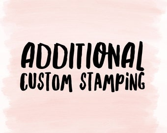 Additional Custom Stamping
