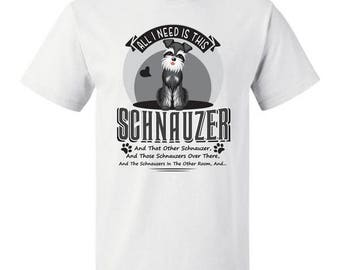 All I Need Is This Schnauzer Short/Long Sleeve T-shirt