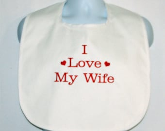 Custom Adult Bib, Love My Wife, Husband, Wedding Clothing Cover Up Protector, Custom Personalize, No Shipping Fee, Ready To Ship TODAY 1064