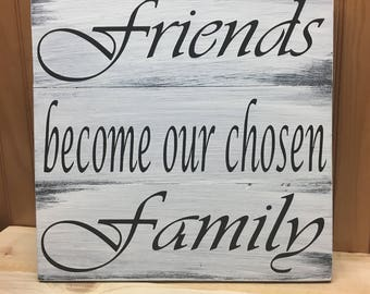 Friends become our chosen Family - Reclaimed Pallet Wood Sign