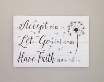 Accept what is, Let go of what was, Have faith in what will be sign inspirational sign farmhouse decor shabby chic decor dandelion sign