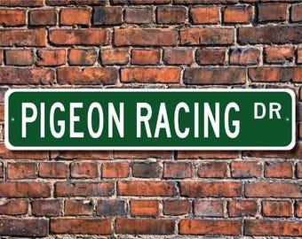 Pigeon Racing, Pigeon Racing Sign, Pigeon Racing Fan, Pigeon Racing Player, Racing Pigeon Owner Gift, Custom Street Sign, Quality Metal Sign