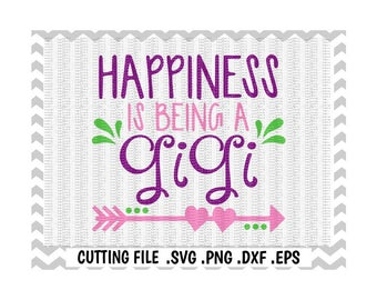 Gigi Svg, Happiness is being a Gigi, Svg-Png-Dxf-Eps, Cut Files For Cutting Machines Cameo/ Cricut & More.