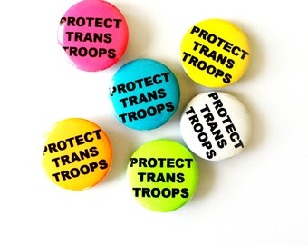"""Protect Trans Troops 1"""" Pin - Trans Rights are Human Rights - LGBTQ - Military - Vets - Transgender - Veterans - Pinback - Button - Badge"""