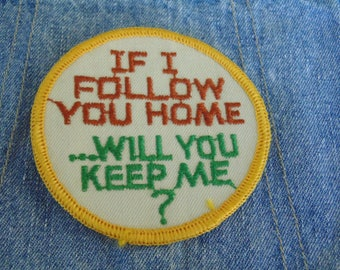 vintage 70's patch hippie NOS If I Follow You Home Will You Keep Me