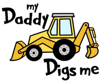 My Daddy Digs Me - svg file