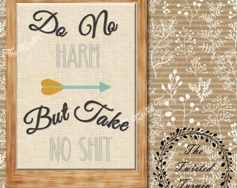 Funny Sayings Retro Do No Harm But Take No Shit Tea Towel Wall Art Pillow  Quilt