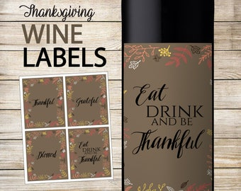 Eat drink and be thankful wine bottle labels thanksgiving friendsgiving decor printable download, INSTANT DOWNLOAD