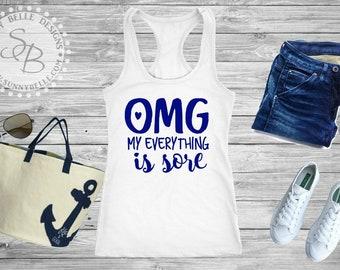 OMG My everything is sore Racerback Tank Top;  workout shirt; gym tank; workout tank