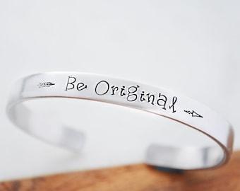 Graduation Gift for Daughter - Be Original Bracelet - Hand Stamped Bracelet - Mother's Day Gift