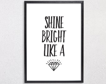 Shine Bright Like a Diamond Quote Print, Motivational Wall Art, Room Decor, Poster, Girls Room Print, Gift for Her A3 A2 11x14 12x18 16x20