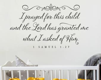 Nursery Wall Decal, I have prayed for this child and the Lord has granted me, Christian Wall Decals, Scripture Quote, Nursery Wall Sticker