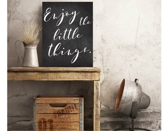 Enjoy The Little Things Quote Chalkboard Nursery Bedroom Decor New Home Housewarming Last Minute Valentine's Day Printable Digital Download