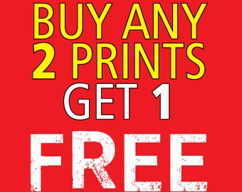 SPECIAL SALE: Buy Any 2 Prints, Get 1 FREE