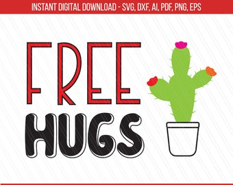 Free Hugs Svg, Free hugs clipart, Cactus Svg, Hugs svg, dxf, Cutting files, Cricut, silhouette, Tshirt quotes - Svg, Dxf, Ai, Png, Pdf, Eps