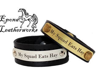 Quote Bracelet - My Squad Eats Hay - Leather Bracelet - Custom Bracelet - Squad - Epona Leatherworks