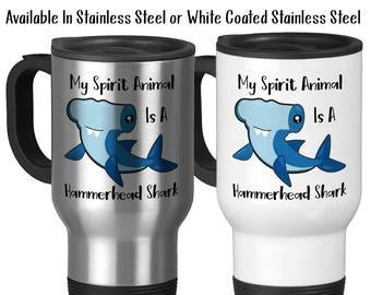 Travel Mug, My Spirit Animal Is A Hammerhead Shark, Shark Gift, Shark Mug, Shark Lover, Shark Week, Stainless Steel - 14 oz, Gift Idea
