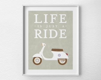 Retro Art Print, Scooter Poster, Scooter Print, Inspirational Print, Positive Quote Print, Motivational Posters, Typographic Poster, 0132