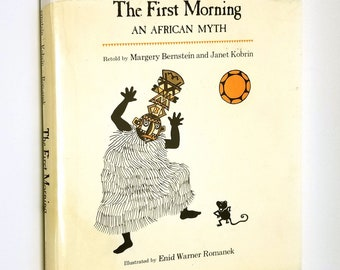 The First Morning: An African Myth by Margery Bernstein & Janet Kobrin 1976 Hardcover HC w/ Dust Jacket DJ - Children's Picture Book