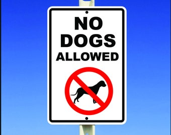 Warning - No Dogs Allowed Aluminum Metal Sign